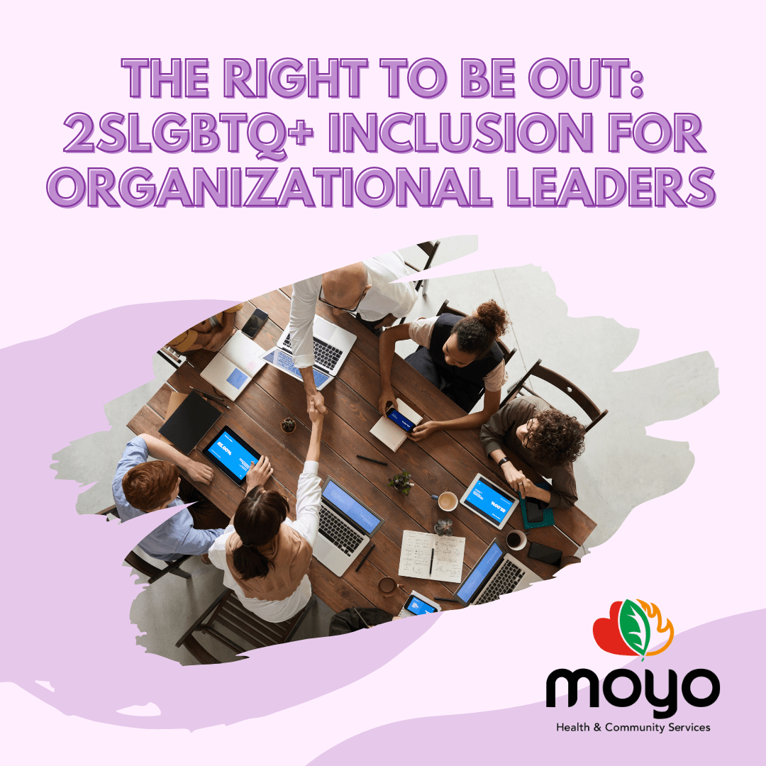 """Promotional photo with light purple background with splashes of darker purple. At the top, text says """"The Right to be Out: 2SLGBTQ+ Inclusion for Organizational Leaders"""" in all capital letters and purple text. Photo features six people sitting around a table with laptops and books out, as if in a meeting. The Moyo logo is in the bottom right corner."""